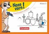 Nase vorn! - Deutsch 3. Schuljahr - Geschichten erzählen