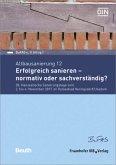 Altbausanierung 12. Erfolgreich sanieren - normativ oder sachverständig?