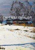 Chiemseemaler - Die Sammlung Oberleitner