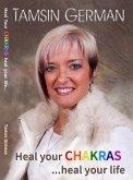 Heal your chakras ...heal your life (eBook, ePUB)