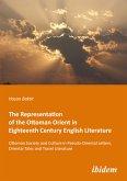 The Representation of the Ottoman Orient in Eighteenth Century English Literature (eBook, PDF)