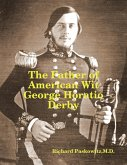 The Father of American Wit: George Horatio Derby (eBook, ePUB)