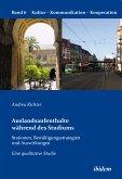 Auslandsaufenthalte während des Studiums - Stationen, Bewältigungsstrategien und Auswirkungen (eBook, PDF)