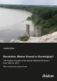 Revolution, modus vivendi or sovereignty? The political Thought of the Slovak national movement from 1861 to 1914 (eBook, PDF)
