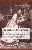 Die dichtende Königin. Elisabeth, Prinzessin zu Wied, Königin von Rumänien, Carmen Sylva (1843-1916) (eBook, PDF)
