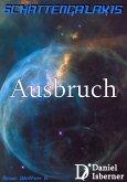 Schattengalaxis - Ausbruch (eBook, ePUB)