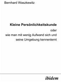 Kleine Persönlichkeitskunde (eBook, PDF) - Waszkewitz, Bernhard; Waszkewitz, Bernhard