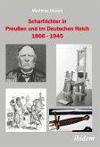 Scharfrichter in Preußen und im Deutschen Reich 1866 - 1945 (eBook, PDF)