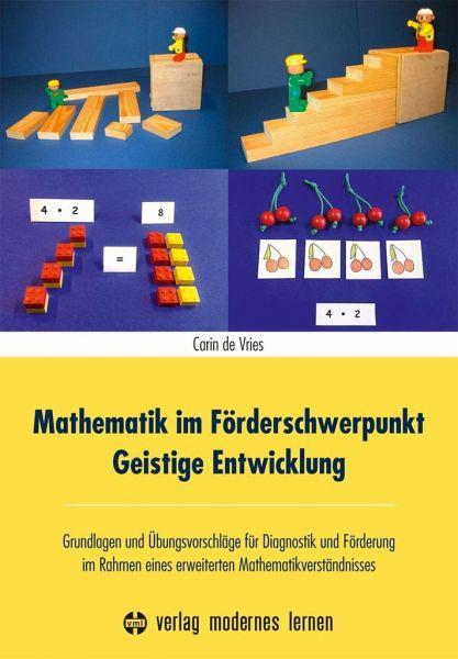 Mathematik im Förderschwerpunkt Geistige Entwicklung von Carin de ...