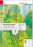 Vernetzungen - Globalwirtschaft, Wirtschaftsgeografie und Volkswirtschaft IV HLW, m. Übungs-CD-ROM