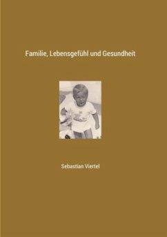 Familie, Lebensgefühl und Gesundheit - Viertel, Sebastian