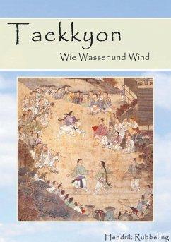 Taekkyon - Wie Wasser und Wind (eBook, ePUB) - Rubbeling, Hendrik