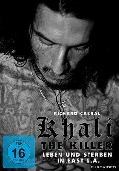 Khali the Killer - Leben und Sterben in East L.A. - Cabral,Richard/Dorsey,Ryan