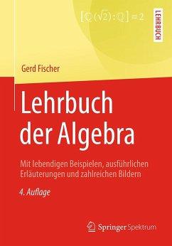 Lehrbuch der Algebra - Fischer, Gerd