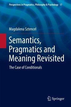 Semantics, Pragmatics and Meaning Revisited