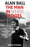 Alan Ball: The Man in White Boots (eBook, ePUB)