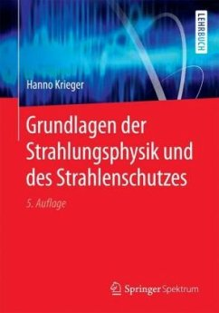 Grundlagen der Strahlungsphysik und des Strahlenschutzes - Krieger, Hanno