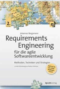 Requirements Engineering für die agile Softwareentwicklung - Bergsmann, Johannes