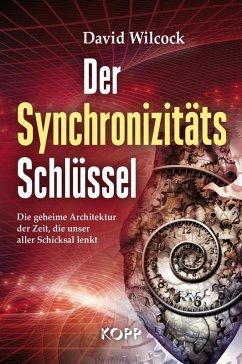 Der Synchronizitäts-Schlüssel (eBook, ePUB) - Wilcock, David