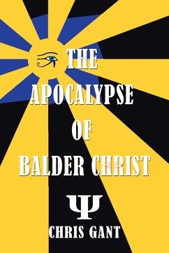 The Apocalypse of Balder Christ - Gant, Chris