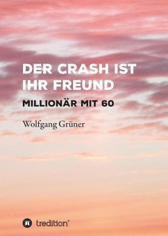 Der Crash ist Ihr Freund - Grüner, Wolfgang