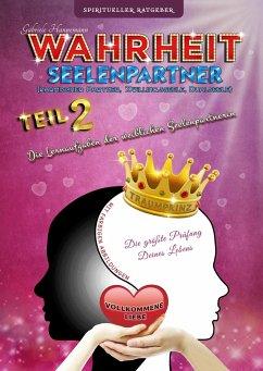 Wahrheit Seelenpartner Teil 2 (karmischer Partner, Zwillingsseele, Dualseele)