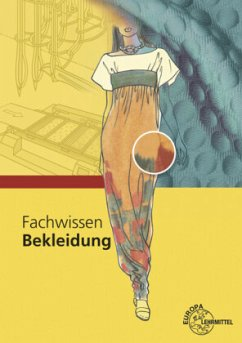 Fachwissen Bekleidung - Eberle, Hannelore; Gonser, Elke; Hermeling, Hermann; Hornberger, Marianne; Kilgus, Roland; Kupke, Renate; Menzer, Dieter; Moll, Andrea; Ring, Werner