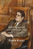 John Sparrow: Warden of All Souls College, Oxford