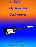 A Tale of Realms Unknown - Unexpected Heroes (eBook, ePUB)
