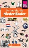 So sind sie, die Niederländer (eBook, ePUB)