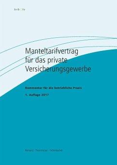 Manteltarifvertrag für das private Versicherungsgewerbe (eBook, PDF) - Reinartz, Yvonne; Thannheiser, Achim; Tiefenbacher, Torsten