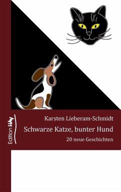 Schwarze Katze, bunter Hund (eBook, ePUB) - Lieberam-Schmidt, Karsten