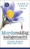 Mordsmäßig kaltgemacht / Louisa Manu Bd.3 (eBook, ePUB)