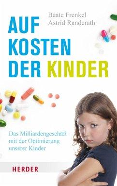 Auf Kosten der Kinder (eBook, ePUB) - Frenkel, Beate; Randerath, Astrid