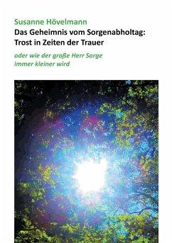 Das Geheimnis vom Sorgenabholtag: Trost in Zeiten der Trauer (eBook, ePUB)
