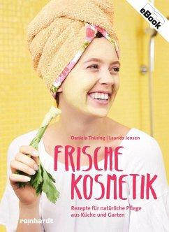 Frische Kosmetik (eBook, PDF) - Thüring, Daniela