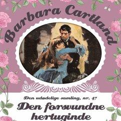 9788711782057 - Cartland, Barbara: Den forsvundne hertuginde - Barbara Cartland - Den udødelige samling 47 (uforkortet) (MP3-Download) - Bog