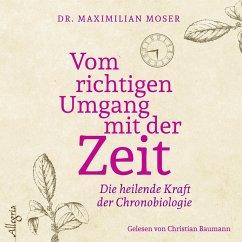 Vom richtigen Umgang mit der Zeit (MP3-Download) - Moser, Maximilian