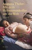 Augusta Theler - Mit dem Hebammenkoffer um die Welt (eBook, ePUB)