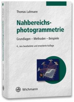 Nahbereichsphotogrammetrie - Luhmann, Thomas