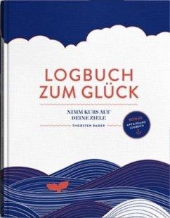 Logbuch zum Glück - Bader, Thorsten