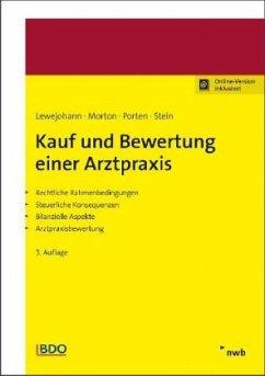 Kauf und Bewertung einer Arztpraxis - Lewejohann, Dirk; Morton, Alexander; Porten, Stephan; Stein, Oliver