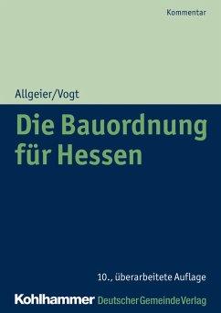 Die Bauordnung für Hessen - Allgeier, Erich; Vogt, Susanne