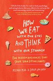 How We Eat With Our Eyes and Think With Our Stomach (eBook, ePUB)