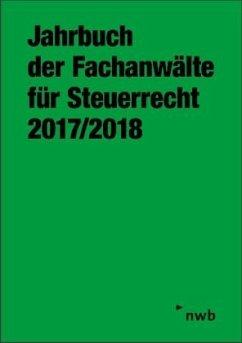 Jahrbuch der Fachanwälte für Steuerrecht 2017/2018