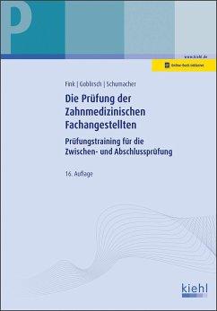 Die Prüfung der Zahnmedizinischen Fachangestellten - Fink, Nicolette;Goblirsch, Sylvia;Schumacher, Bernt
