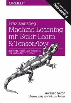 Praxiseinstieg Machine Learning mit Scikit-Learn und TensorFlow - Géron, Aurélien