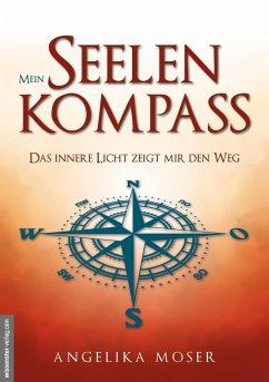 Mein Seelenkompass - Moser, Angelika