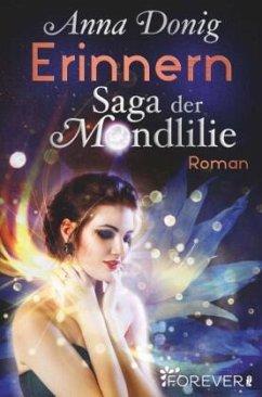 Erinnern / Saga der Mondlilie Bd.2 - Donig, Anna