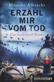Erzähl mir vom Tod / Kommissarin Anne Kirsch Bd.3